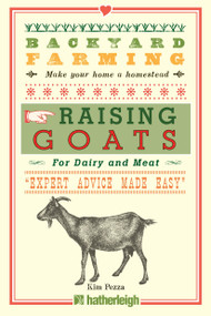 Backyard Farming: Raising Goats (For Dairy and Meat) by Kim Pezza, 9781578264735