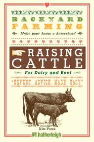 Backyard Farming: Raising Cattle for Dairy and Beef by Kim Pezza, 9781578264957
