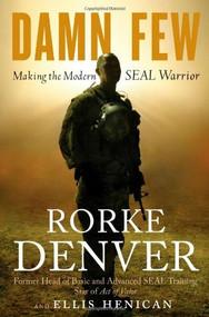Damn Few (Making the Modern SEAL Warrior) - 9781401324797 by Rorke Denver, Ellis Henican, 9781401324797