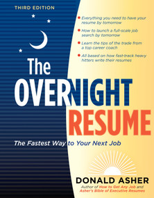 The Overnight Resume, 3rd Edition (The Fastest Way to Your Next Job) by Donald Asher, 9781580080910