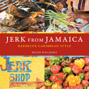 Jerk from Jamaica (Barbecue Caribbean Style [A Cookbook]) by Helen Willinsky, Ed Anderson, 9781580088428