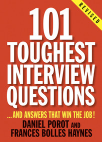 101 Toughest Interview Questions (And Answers That Win the Job!) by Daniel Porot, Frances Bolles Haynes, 9781580088497