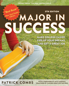 Major in Success, 5th Ed (Make College Easier, Fire up Your Dreams, and Get a Great Job) by Patrick Combs, Jack Canfield, 9781580088657