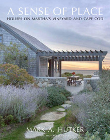 A Sense of Place (Houses on Martha's Vineyard and Cape Cod) by Mark A. Hutker, Marc Kristal, 9781580934275