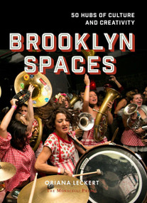 Brooklyn Spaces (50 Hubs of Culture and Creativity) by Oriana Leckert, Jeff Stark, 9781580934282