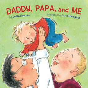 Daddy, Papa, and Me by Leslea Newman, Carol Thompson, 9781582462622