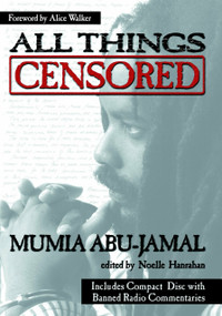 All Things Censored by Mumia Abu-Jamal, Noelle Hanrahan, Alice Walker, 9781583220221