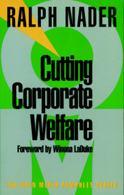 Cutting Corporate Welfare by Ralph Nader, Winona LaDuke, 9781583220337
