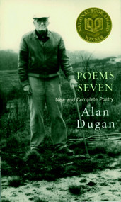 Poems Seven (New and Complete Poetry) by Alan Dugan, Carl Phillips, 9781583222652