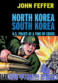 North Korea/South Korea (U.S. Policy at a Time of Crisis) by John Feffer, 9781583226032