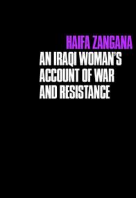 City of Widows (An Iraqi Woman's Account of War and Resistance) by Haifa Zangana, 9781583227794