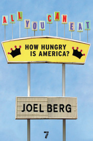 All You Can Eat (How Hungry is America?) by Joel Berg, 9781583228548