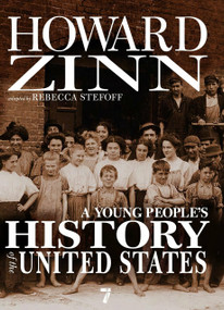 A Young People's History of the United States (Columbus to the War on Terror) by Howard Zinn, Rebecca Stefoff, 9781583228692