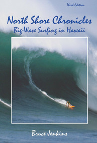 North Shore Chronicles (Big-Wave Surfing in Hawaii) by Bruce Jenkins, 9781583941249