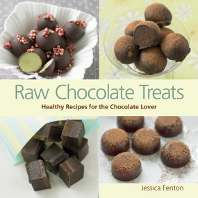 Raw Chocolate Treats (Healthy Recipes for the Chocolate Lover) by Jessica Fenton, 9781583948811