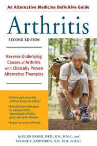 An Alternative Medicine Guide to Arthritis (Reverse Underlying Causes of Arthritis with Clinically Proven Alternative Therapies) by Ellen Kamhi, Eugene R. Zampieron, 9781587612589