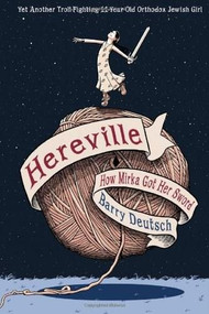 Hereville (How Mirka Got Her Sword) by Barry Deutsch, 9781419706196