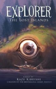 Explorer (The Lost Islands #2) by Kazu Kibuishi, 9781419708831