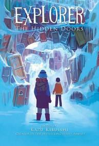 Explorer (The Hidden Doors #3) - 9781419708848 by Kazu Kibuishi, 9781419708848