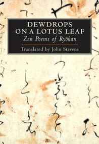 Dewdrops on a Lotus Leaf (Zen Poems of Ryokan) by John Stevens, 9781590301081