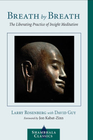 Breath by Breath (The Liberating Practice of Insight Meditation) by Larry Rosenberg, 9781590301364