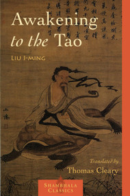 Awakening to the Tao by Lui I-Ming, Thomas Cleary, 9781590303443