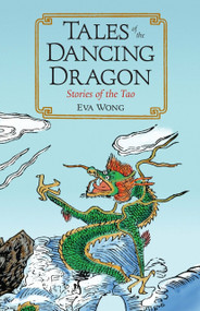 Tales of the Dancing Dragon (Stories of the Tao) by Eva Wong, 9781590305232