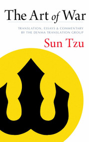 The Art of War (Translation, Essays, and Commentary by the Denma Translation Group) by Sun Tzu, Denma Translation Group, 9781590307281