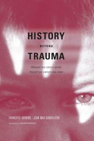 History Beyond Trauma by Francoise Davoine, Jean-Max Gaudilliere, Susan Fairfield, 9781590511114