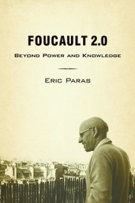 Foucault 2.0 (Beyond Power and Knowledge) by Eric Paras, 9781590512340
