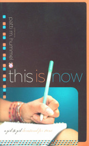 This Is Now (A Girl-to-Girl Devotional for Teens) by Patti M. Hummel, 9781590526057
