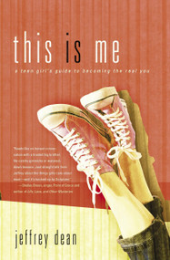This Is Me (A Teen Girl's Guide to Becoming the Real You) by Jeffrey Dean, 9781590529850