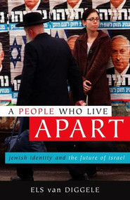 A People Who Live Apart (Jewish Identity and the Future of Israel) by Els Van Diggele,, Jeannette K. Ringold, 9781591020769