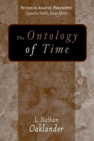 The Ontology of Time by L. Nathan Oaklander, 9781591021971