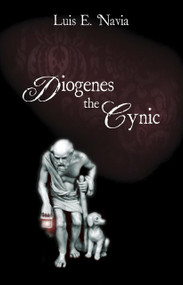 Diogenes The Cynic (The War Against The World) by Luis E. Navia, 9781591023203