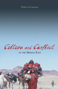 Culture and Conflict in the Middle East by Philip Carl Salzman, 9781591025870