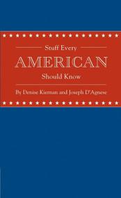 Stuff Every American Should Know (Miniature Edition) by Denise Kiernan, Joseph D'Agnese, 9781594745829
