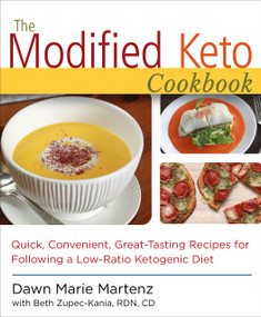 The Modified Keto Cookbook (Quick, Convenient Great-Tasting Recipes) by Dawn Marie Martenz, Beth Zupec-Kania, RDN, CD, 9781936303779