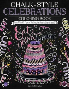 Chalk-Style Celebrations Coloring Book (Color With All Types of Markers, Gel Pens & Colored Pencils) by Valerie McKeehan, 9781497201637