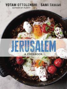 Jerusalem (A Cookbook) by Yotam Ottolenghi, Sami Tamimi, 9781607743941