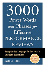 3000 Power Words and Phrases for Effective Performance Reviews (Ready-to-Use Language for Successful Employee Evaluations) by Sandra E. Lamb, 9781607744825