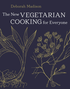 The New Vegetarian Cooking for Everyone ([A Cookbook]) by Deborah Madison, 9781607745532