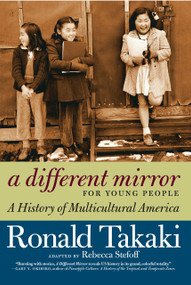A Different Mirror for Young People (A History of Multicultural America) by Ronald Takaki, Rebecca Stefoff, 9781609804169
