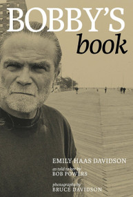 Bobby's Book by Emily Davidson, Bob Powers, Bruce Davidson, 9781609804480