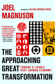 The Approaching Great Transformation (Toward a Livable Post Carbon Economy) by Joel Magnuson, Helena Norberg-Hodge, 9781609804800