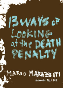13 Ways of Looking at the Death Penalty by Mario Marazziti, Paul Elie, 9781609805678