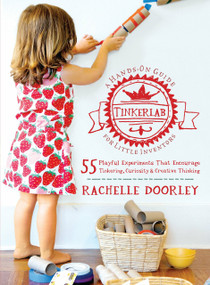 Tinkerlab (A Hands-On Guide for Little Inventors) by Rachelle Doorley, 9781611800654