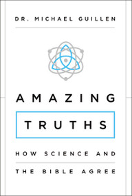 Amazing Truths (How Science and the Bible Agree) by Michael Guillen, 9780310343752