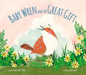 Baby Wren and the Great Gift by Sally Lloyd-Jones, Jen Corace, 9780310733898