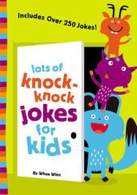 Lots of Knock-Knock Jokes for Kids by Whee Winn, 9780310750628